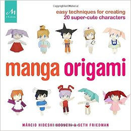 Manga Origami: Easy Techniques for Creating 20 Super-Cute Characters: Marcio Hideshi Noguchi, Se ...