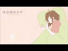 Honobono Log Op – morning [full] – YouTube