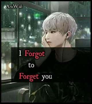 I forgot to forget you…..